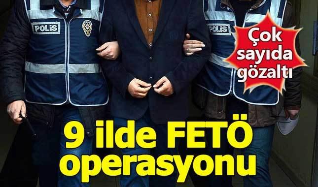 9 ilde FETÖ operasyonu