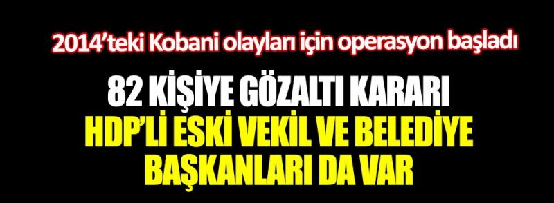 Ankara Cumhuriyet Başsavcılığı 82 kişi için gözaltı kararı verdi