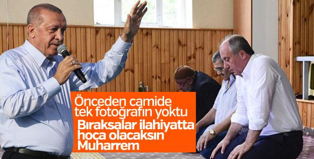 Erdoğan'dan İnce'ye: Bıraksalar ilahiyatta hoca olacak