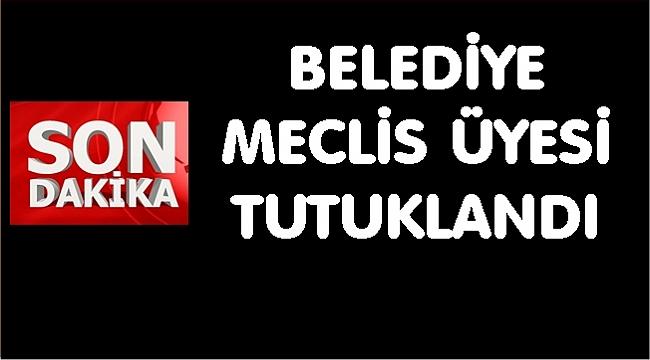 HDP'li Belediye Meclisi üyesi tutuklandı.