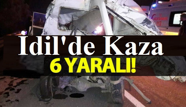 İdil'de  Trafik Kazası: 6 Yaralı
