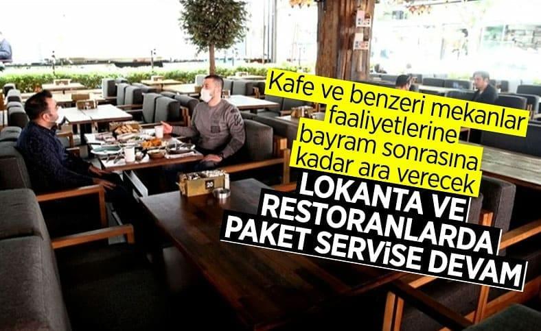 Restoran ve lokantalar yalnızca paket servis hizmeti verecek
