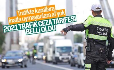 2021'de uygulanacak trafik cezaları