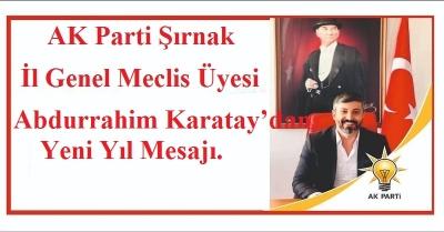 AK Parti Şırnak İl Genel Meclis Üyesi Abdurrahim Karatay'dan Yeni Yıl Mesajı