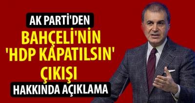 AK Parti'den Bahçeli'nin 'HDP kapatılsın' çıkışı hakkında açıklama