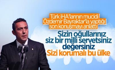 Ali Koç: Özdemir Bayraktar'a oğullarınız ve siz milli servetsiniz demiştim