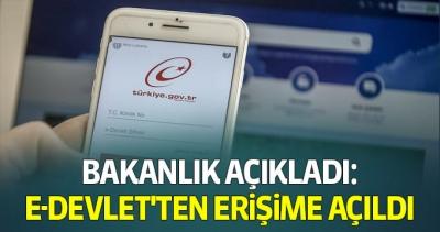 Bakanlık açıkladı: e-Devlet'ten erişime açıldı