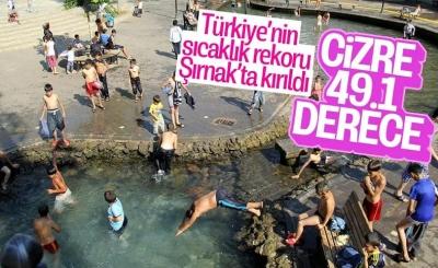 Cizre, 49.1 derece sıcaklık ile Türkiye rekoru kırdı