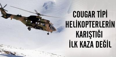 'Cougar' tipi helikopterler bugüne kadar 3 kez daha düştü