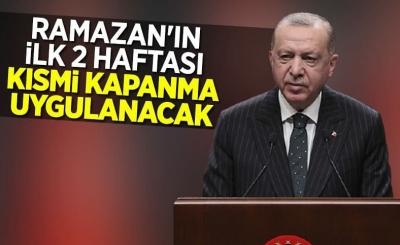 Cumhurbaşkanı Erdoğan: 15 günlük kısmi kapanma kararı aldık