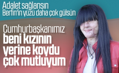 Cumhurbaşkanı Erdoğan'ın sözleri Berfin'i mutlu etti