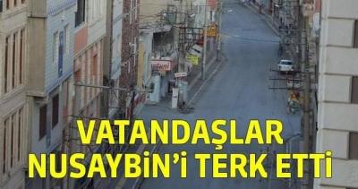 HALK NUSAYBİN'İ TERK ETTİ, İLÇE HAYALET ŞEHRE DÖNDÜ