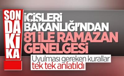 İçişleri Bakanlığı, Ramazan Tedbirleri genelgesini yayınladı