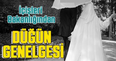 İçişleri Bakanlığından düğün genelgesi