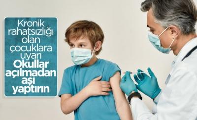 Kronik hastalığı olan çocuklara aşı yaptırın uyarısı