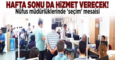 Nüfus müdürlüklerinde 'seçim' mesaisi