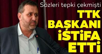 TTK Başkanı Ahmet Yaramış istifa etti