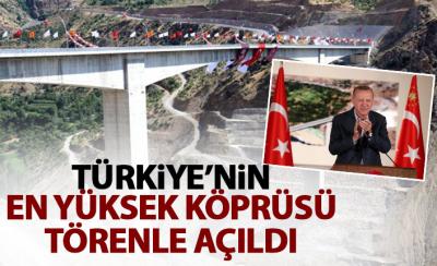 Türkiye'nin en yüksek köprüsü açıldı