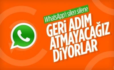 WhatsApp, geri adım atmayacağını açıkladı